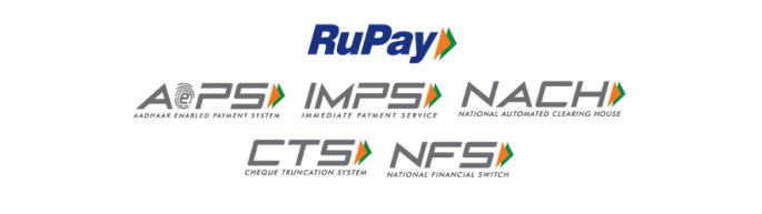 RuPay Card, Immediate Payment Service (IMPS), Aadhaar Enabled Payment System (AePS), Cheque Truncation System (CTS), National Automated Clearing House (NACH) and National Financial Switch (NFS).