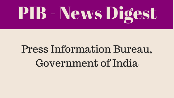 News Digest of Press Information Bureau, Government of India