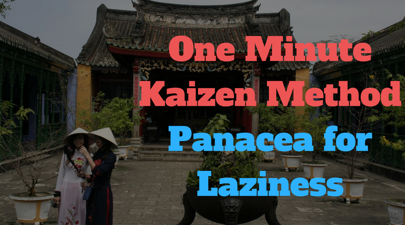 One Minute Kaizen Method-Panacea for Laziness