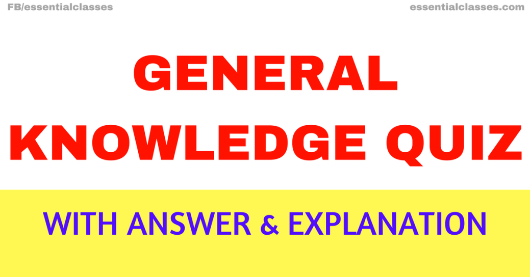 General Knowledge Quiz with answer and explanation